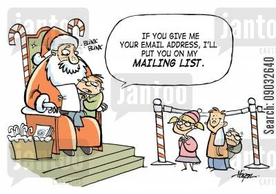 mailing lists cartoon humor: 'If you give me your email address, I'll put you on my mailing list.'