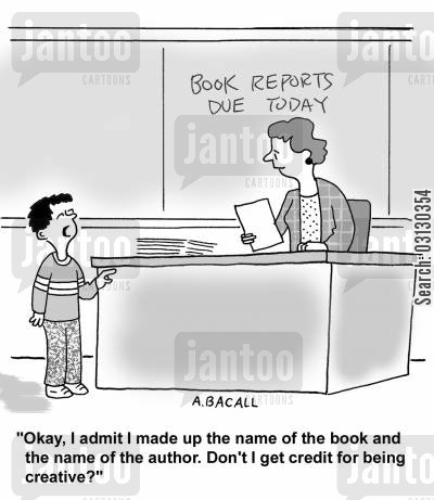 english teacher cartoon humor: I made up the book and name of the author...don't I get credit for being creative?