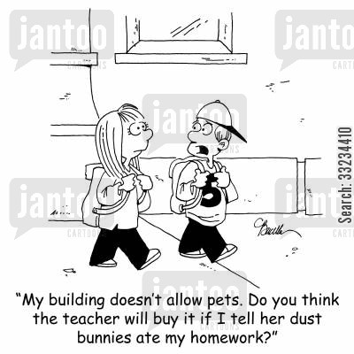 dust bunnies cartoon humor: 'My building doesn't allow pets. Do you think the teacher will buy it if I tell her dust bunnies ate my homework?'