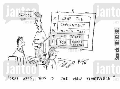 national curriculum cartoon humor: 'Okay kids, this is the new timetable.'
