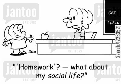 school kids cartoon humor: ''Homework'? -- what about my social life?'