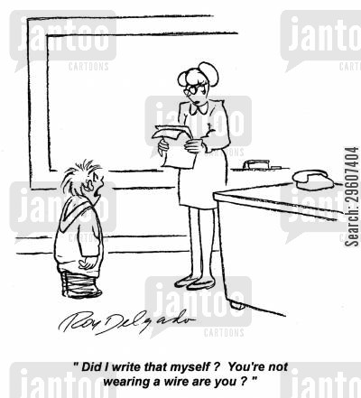 school kids cartoon humor: 'Did I write that myself? You're not wearing a wire are you?'