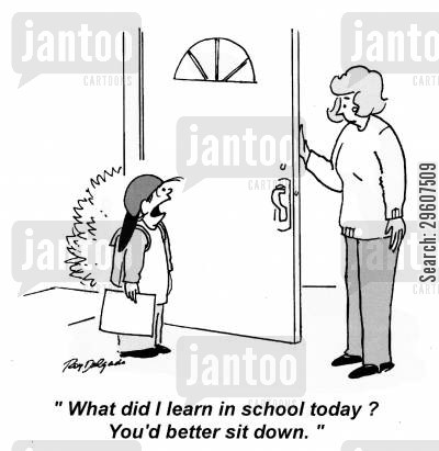 school kids cartoon humor: 'What did I learn in school today? You'd better sit down.'