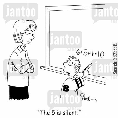school kids cartoon humor: 'The 5 is silent.'