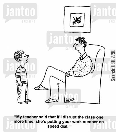 speed dial cartoon humor: 'My teacher said that if I disrupt the class one more time, she's putting your work number one speed dial.'
