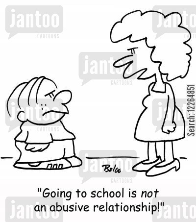 abusive cartoon humor: 'Going to school is NOT an abusive relationship!'