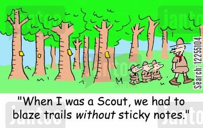 sticky note cartoon humor: 'When I was a Scout, we had to blaze trails without sticky notes.'