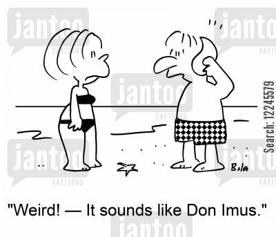imus cartoon humor: 'Weird! -- It sounds like Don Imus.'