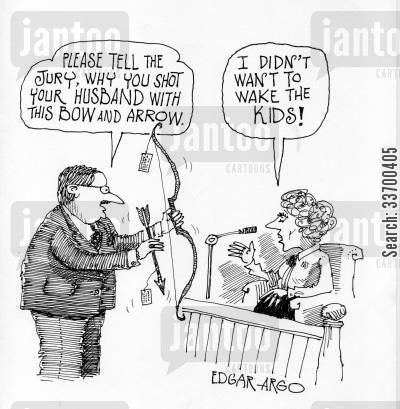 sleeping children cartoon humor: 'Please tell the jury why you shot your husband with a bow and arrow.' 'I didn't want to wake the kids!'