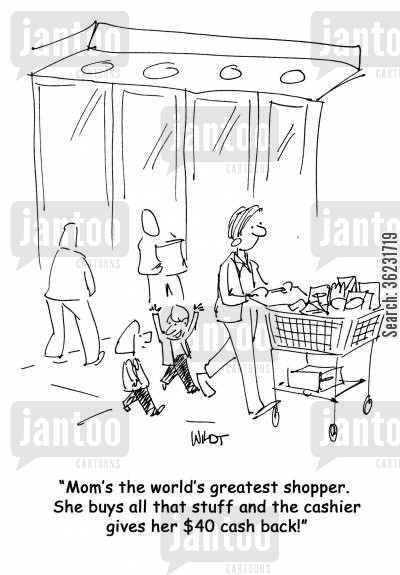 kid cartoon humor: Mom's the world's greatest shopper. She buys all that stuff and the cashier gives her $40 cash back!