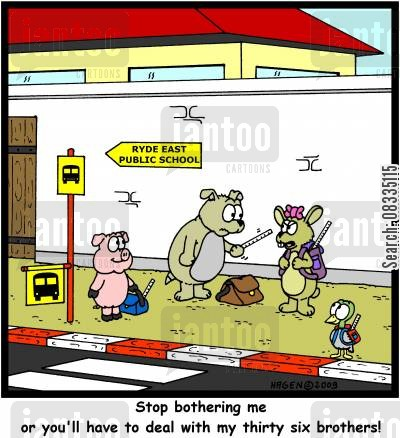 bother cartoon humor: 'Stop bothering me or you'll have to deal with my thirty six brothers!'