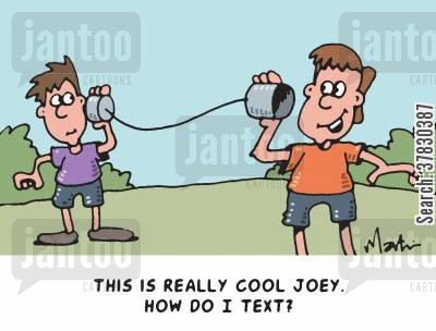 text message cartoon humor: 'This is really cool Joey. How do I text?'