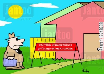 getting poiled cartoon humor: Caution - Grandparents Spoiling Grandchildren.