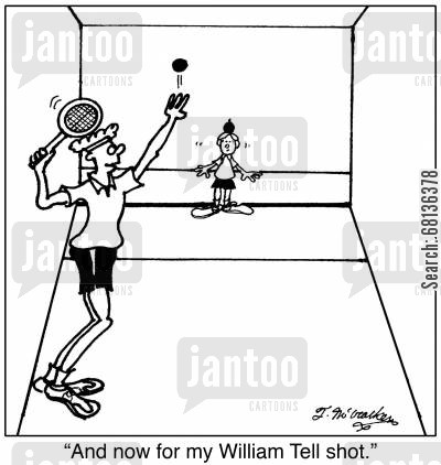 racquetball court cartoon humor:  'And now for my William Tell shot.'