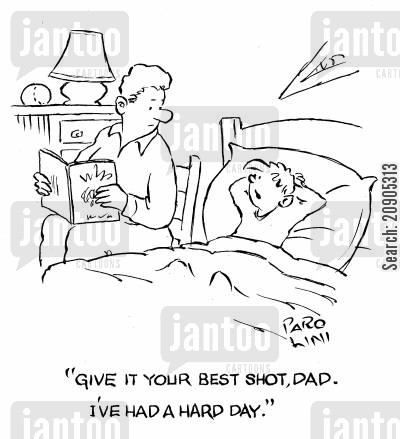 going to sleep cartoon humor: 'Give it your best shot, Dad. I've had a hard day.'