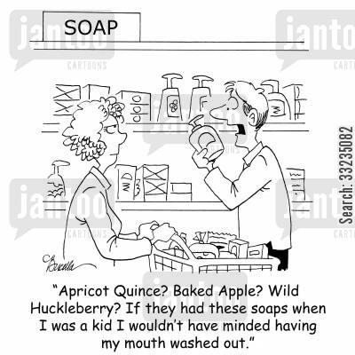 huckleberry cartoon humor: 'Apricot Quince? Baked Apple? Wild Huckleberry? If they had these soaps when I was a kid I wouldn't have minded having my mouth washed out.'