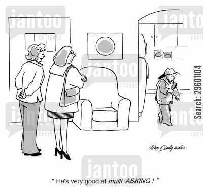 demand cartoon humor: 'He's very good at multi-asking!'
