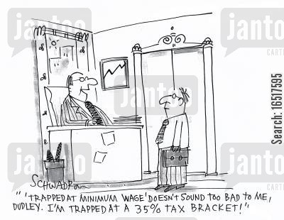 minimum wage cartoon humor: ''Trapped at minimum wage' doesn't sound too bad to me, Dudley. I'm trapped at a 35 tax bracket!'