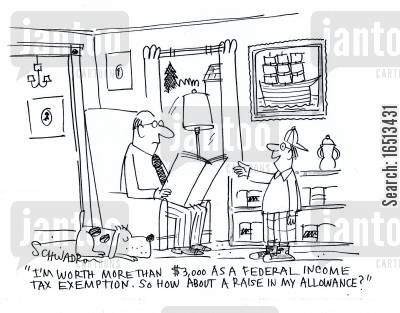 federal income cartoon humor: 'I'm worth more than $3,000 as a Federal Income Tax Exemption. So how about a raise in my allowance?'