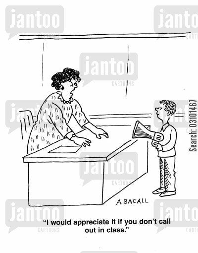classroom cartoon humor: 'I would appreciate it if you don't call out in class.'