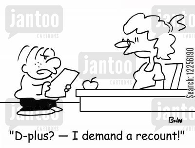 demanded cartoon humor: 'D-plus? -- I demand a recount!'