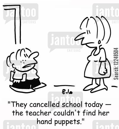 school day cartoon humor: 'They canceled school today -- the teacher couldn't find her hand puppets.'