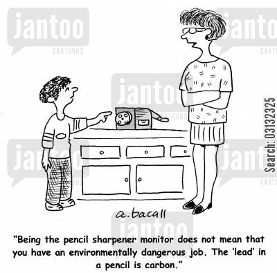pencil sharpeners cartoon humor: 'Being a pencil sharpener monitor does not mean that you have an environmentally dangerous job.'