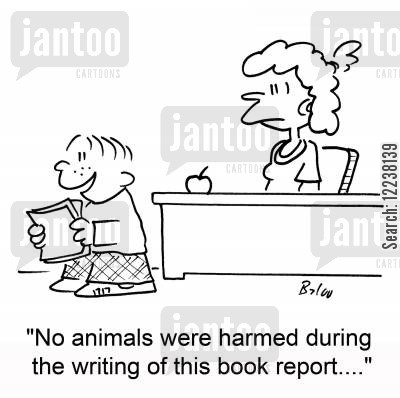 harmed cartoon humor: No animals were harmed during the writing of this book report....