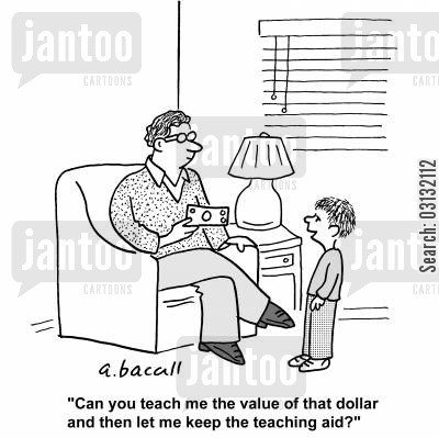 teaching aids cartoon humor: Can you teach me the value of that dollar and then let me keep the teaching aid?