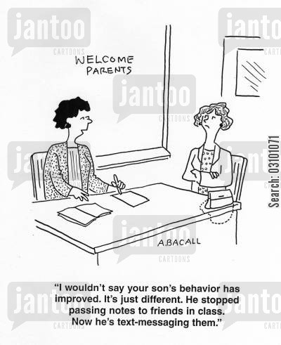 passing notes cartoon humor: 'I wouldn't say your son's behavior has improved. It's just different. He stopped passing notes to friends in class. Now he's text messaging them.'