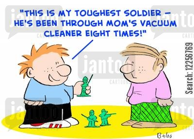 toy soldiers cartoon humor: 'This is my toughest soldier -- He's been through Mom's vacuum cleaner eight times!'