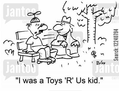 toy store cartoon humor: 'I was a Toys 'R' Us kid.'
