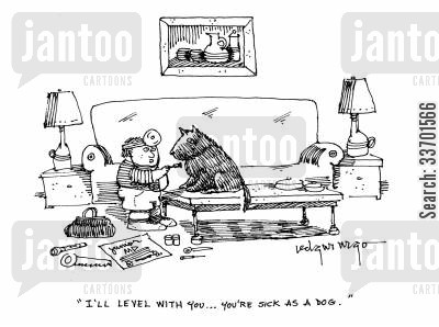 sick as a dog cartoon humor: 'I'll level with you...You're sick as a dog.'