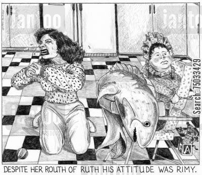 literary cartoon humor: 'Despite her routh of ruth his attitude was rimy.'