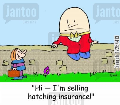 breaking eggs cartoon humor: 'Hi -- I'm selling hatching insurance!'