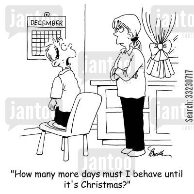 christmas morning cartoon humor: 'How many more days must I behave until it's Christmas?'