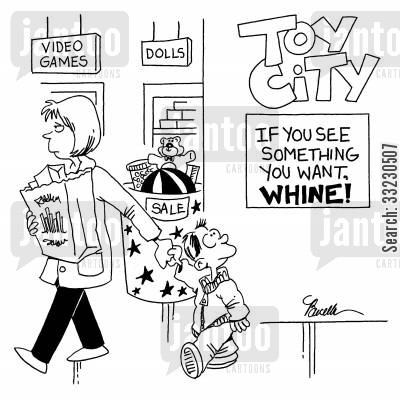 toy store cartoon humor: If you see something you want, whine!