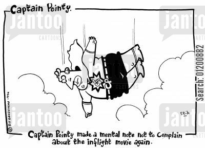 chucked off cartoon humor: Captain Pointy No.1 - In flight Movies