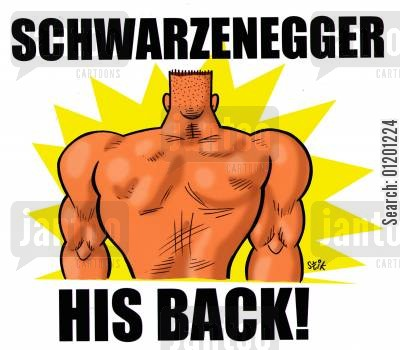 arnie schwarzenegger cartoon humor: SCHWARZENEGGER HIS BACK