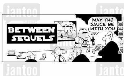 jedis cartoon humor: Between Sequels: 'May the sauce be with you.'