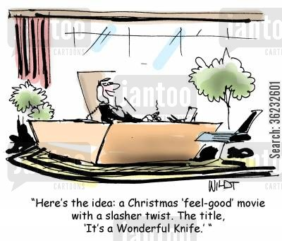 christmas movie cartoon humor: Here's the idea - A Christmas 'feel good' movie with a slasher twist. The title, 'It's a wonderful knife'.