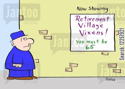 retirement villages cartoon humor: Now showing: Retirement Village Vixens, You must be 65.