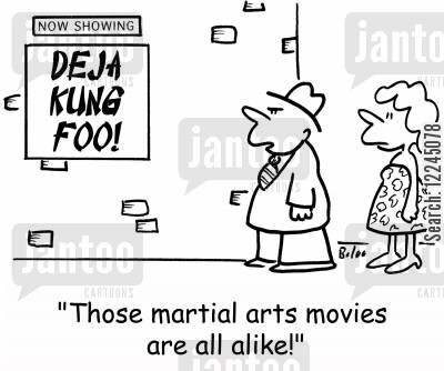kung foo cartoon humor: Now showing, Deja Kung Foo! 'Those martial arts movies are all alike!'