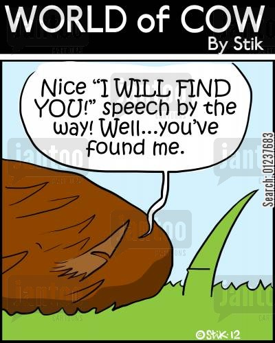 action film cartoon humor: 'Nice 'I WILL FIND YOU!' speech by the way! Well...you've found me.'