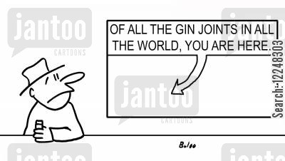 humphrey bogart cartoon humor: Of all the gin joints in all the world, you are here.