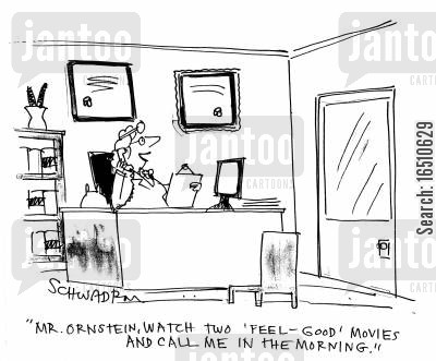 feel-good movie cartoon humor: 'Mr. Ornstein, watch two 'feel-good' movies and call me in the morning.'