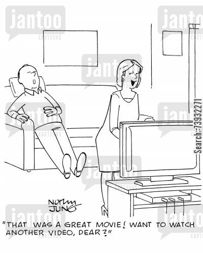 chick flicks cartoon humor: 'That was a great movie! Want to watch another video, dear?'