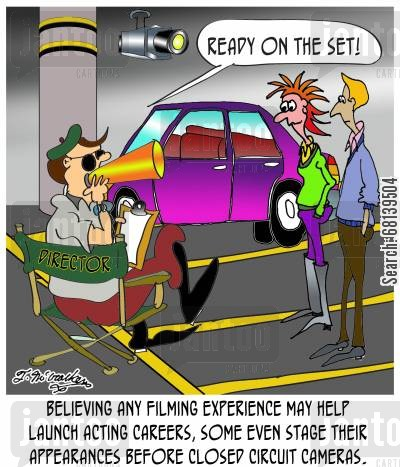 acting experience cartoon humor: 'Believing any filming experience may help launch acting careers, some even stage their appearances before closed circuit cameras.'