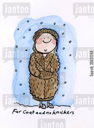 knightley cartoon humor: Fur coat and no knickers.