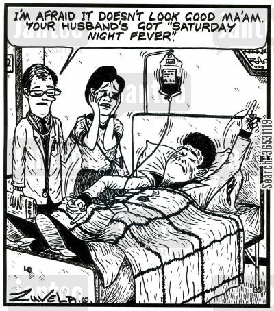 cult films cartoon humor: 'I'm afraid it doesn't look good Ma'am. Your husband's got 'Saturday Night Fever.'